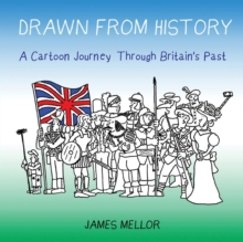 Drawn from History : A Cartoon Journey Through Britain's Past, Paperback Book