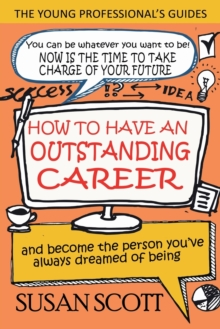 How to Have an Outstanding Career : And Become the Person You've Always Dreamed of Being, Paperback / softback Book