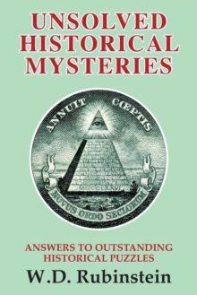 Unsolved Historical Mysteries : Answers to Outstanding Historical Puzzles, Paperback / softback Book