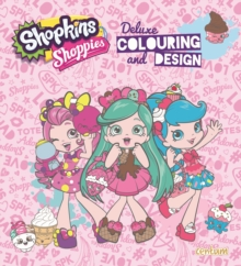Shopkins Shoppies Deluxe Colouring & Design, Paperback Book