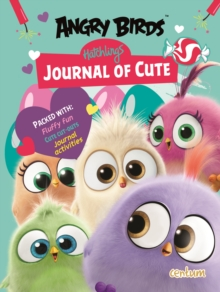ANGRY BIRDS HATCHLINGS JOURNAL OF CUTE, Hardback Book