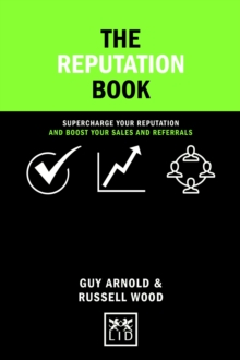 The Reputation Book : Supercharge Your Reputation and Boost Your Sales and Referrals, Hardback Book