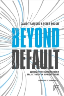 Beyond Default : Setting Your Organization on a Trajectory to an Improved Future, Hardback Book