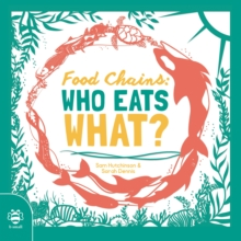 Food Chains: Who eats what?, Paperback / softback Book