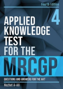 Applied Knowledge Test for the MRCGP, fourth edition : Questions and Answers for the AKT, Paperback / softback Book