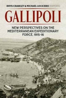 Gallipoli : New Perspectives on the Mediterranean Expeditionary Force, 1915-16, Hardback Book