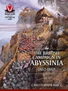 The British Campaign in Abyssinia, 1867-1868, Paperback / softback Book