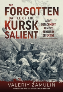 The Forgotten Battle of the Kursk Salient : 7th Guards Army's Stand Against Army Detachment Kempf, Hardback Book