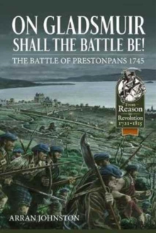 On Gladsmuir Shall the Battle be! : The Battle of Prestonpans 1745, Hardback Book