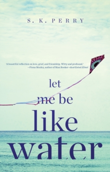 Let Me Be Like Water, Hardback Book