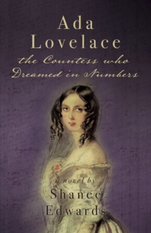 Ada Lovelace: the Countess who Dreamed in Numbers, Paperback / softback Book