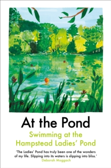 At the Pond : Swimming at the Hampstead Ladies' Pond, Paperback / softback Book