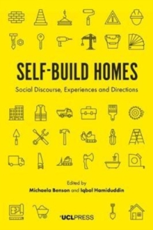 Self-Build Homes : Social Discourse, Experiences and Directions, Paperback / softback Book