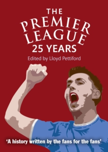 The Premier League : A 25 Year Celebration, Paperback / softback Book