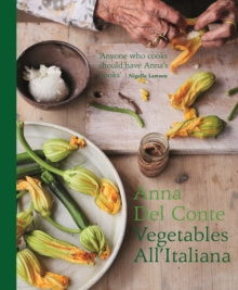 Vegetables all'Italiana : Classic Italian vegetable dishes with a modern twist, Hardback Book