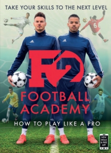 F2: Football Academy : Take Your Game to the Next Level (Skills Book 2), Paperback / softback Book