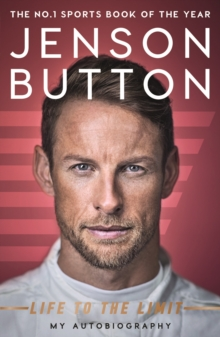 Jenson Button: Life to the Limit : My Autobiography, Paperback Book