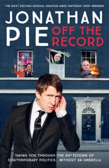 Jonathan Pie: Off The Record, Hardback Book
