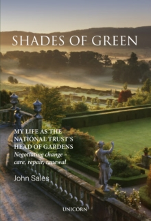 Shades of Green : My Life as the National Trust's Head of Gardens, Hardback Book