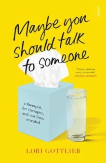 Maybe You Should Talk to Someone : the heartfelt, funny memoir by a New York Times bestselling therapist, Paperback / softback Book