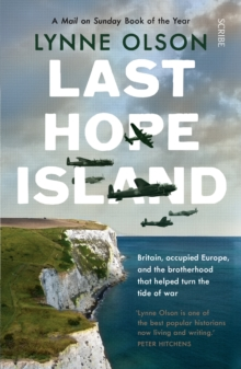 Last Hope Island : Britain, occupied Europe, and the brotherhood that helped turn the tide of war, Paperback / softback Book