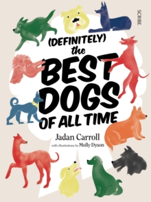 (Definitely) The Best Dogs of All Time, Hardback Book