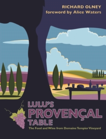 Lulu's Provencal Table : The Food and Wine from Domaine Tempier Vineyard, Paperback Book