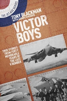 Victor Boys : True Stories from Forty Memorable Years of the Last V Bomber, Paperback / softback Book