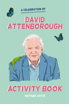 A Celebration of David Attenborough: The Activity Book, Paperback / softback Book