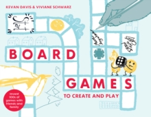 Board Games to Create and Play : Invent 100s of games with friends and family, Hardback Book