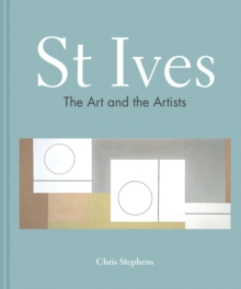 St Ives : The art and the artists, Hardback Book