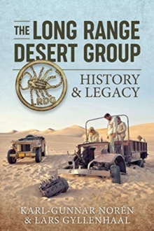 The Long Range Desert Group : History & Legacy, Hardback Book