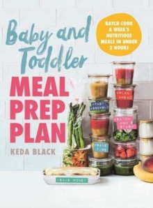 Baby + Toddler Meal Prep Plan, Hardback Book