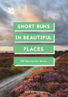 Short Runs in Beautiful Places : 100 Spectacular Routes, EPUB eBook