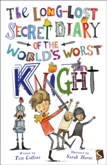 The Long-Lost Secret Diary Of The World's Worst Knight, Paperback Book