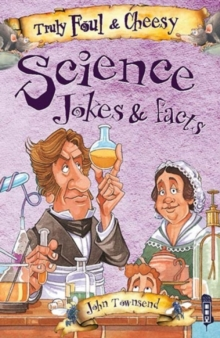 Truly Foul & Cheesy Science Jokes and Facts Book, Paperback / softback Book