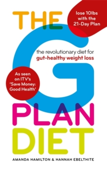 The G Plan Diet : The revolutionary diet for gut-healthy weight loss, Paperback / softback Book