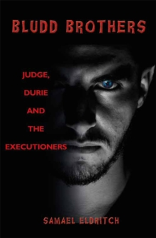 Bludd Brothers - Judge, Durie and the Executioners, Paperback / softback Book