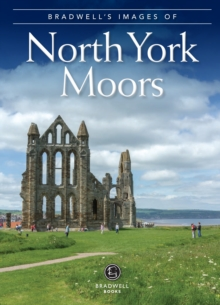 Bradwell's Images of the North York Moors, Paperback Book