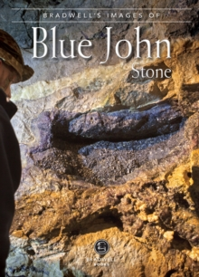 Bradwell's Images of Blue John Stone, Paperback / softback Book