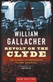 Revolt on the Clyde : The Classic Autobiography of Red Clydeside, Paperback / softback Book