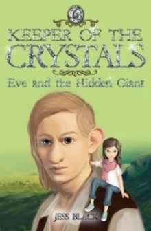 Keeper of the Crystals: Eve and the Hidden Giant : Eve and the Hidden Giant, Paperback / softback Book