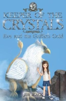 Keeper of the Crystals : Eve and the Griffith's Gold 5, Paperback / softback Book