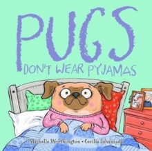 Pugs Don't Wear Pyjamas, Paperback / softback Book