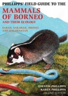 Phillipps Field Guide to the Mammals of Borneo (2nd edition), Paperback / softback Book