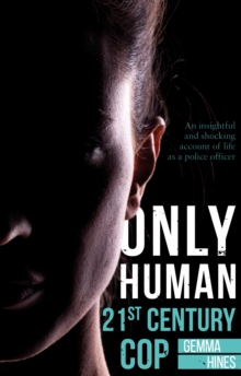Only Human: 21st Century Cop, Paperback Book