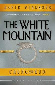 The White Mountain : Chung Kuo Book 8, Paperback Book