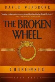 The Broken Wheel : Chung Kuo Book 7, Paperback Book