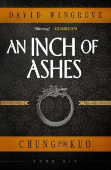 An Inch of Ashes : Chung Kuo Book 6, Paperback Book