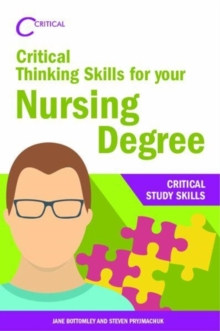 Critical Thinking Skills for your Nursing Degree, Paperback Book